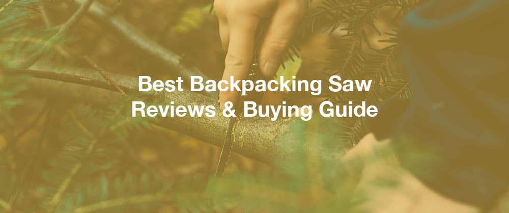 best-backpacking-saw-reviews-buying-guide