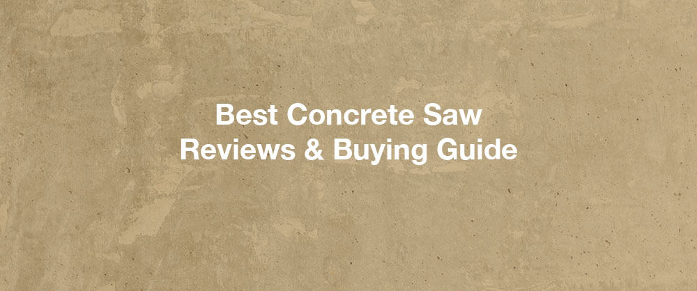 best-concrete-saw-review-buying-guide