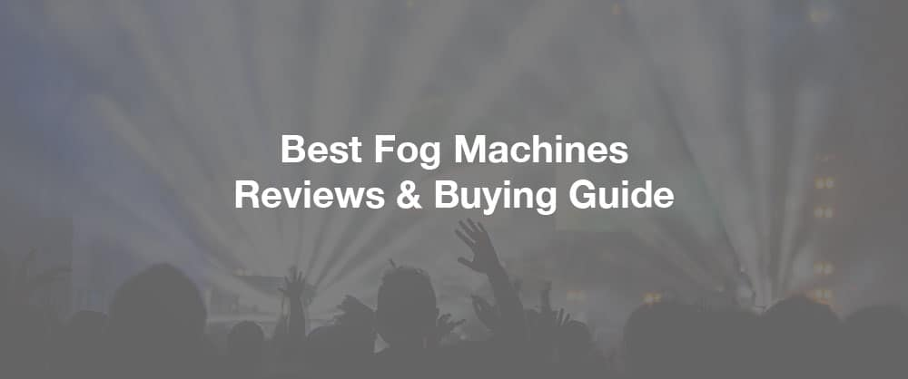 best-fog-machines-reviews-buying-guide