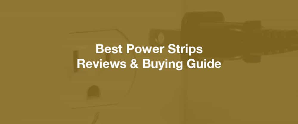 best-power-strips-reviews-buying-guide