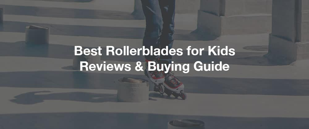 best-rollerblades-for-kids