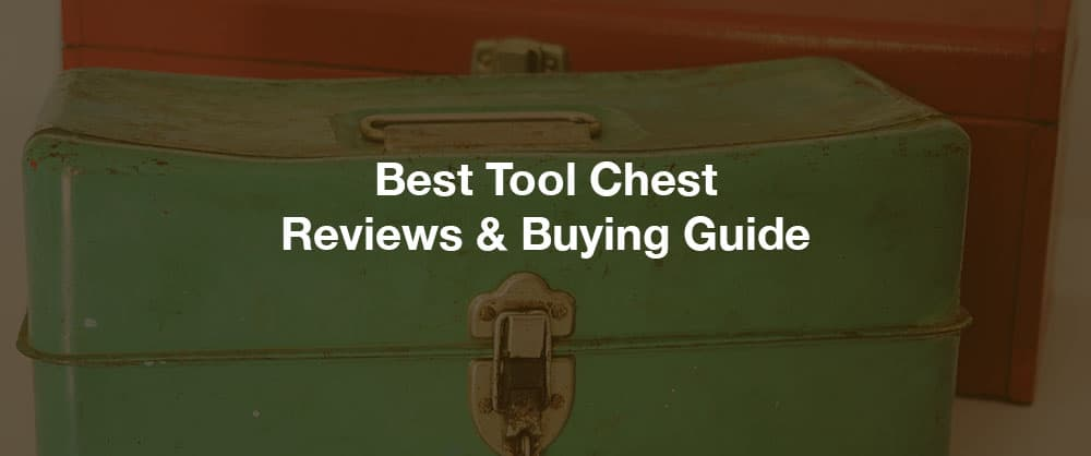 best-tool-chest-reviews-buying-guide