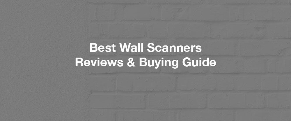 best-wall-scanner-reviews-buying-guide