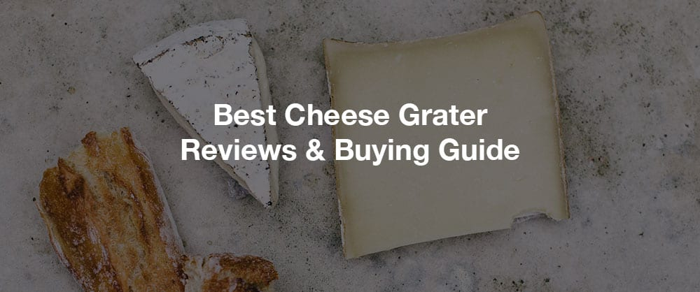 best-cheese-graters-top-10-reviews