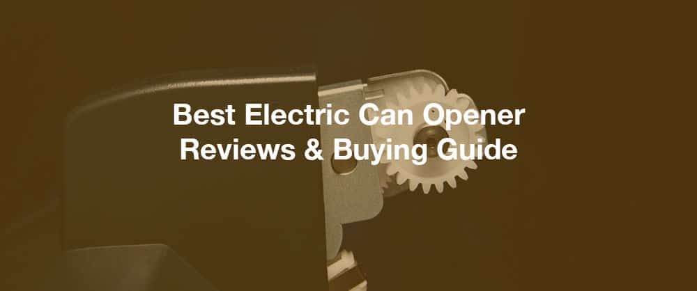 best-electric-can-opener-reviews
