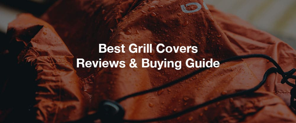 best-grill-covers-top-10-reviews