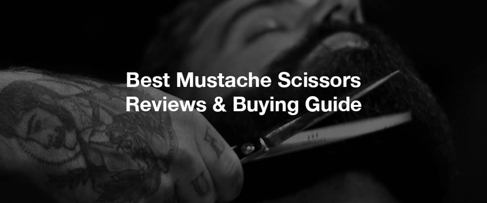 best-mustache-scissors-top-10-reviews